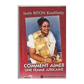 COMMENT AIMER UNE FEMME AFRICAINE