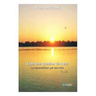 JUSTE UNE QUESTION DE COEUR - FLORE HAZOUME