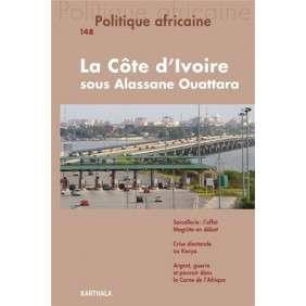 POLITIQUE AFRICAINE 148 - LA COTE D'IVOIRE SOUS ALASSANE OUATTARA