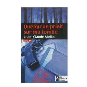 QUELQU'UN PRIAIT SUR MA TOMBE. COUP DE COEUR DE BERNARD WERBER PRIX VSD 2013