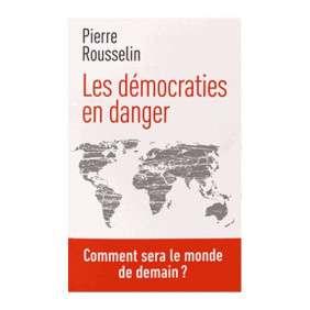 LES DEMOCRATIES EN DANGER