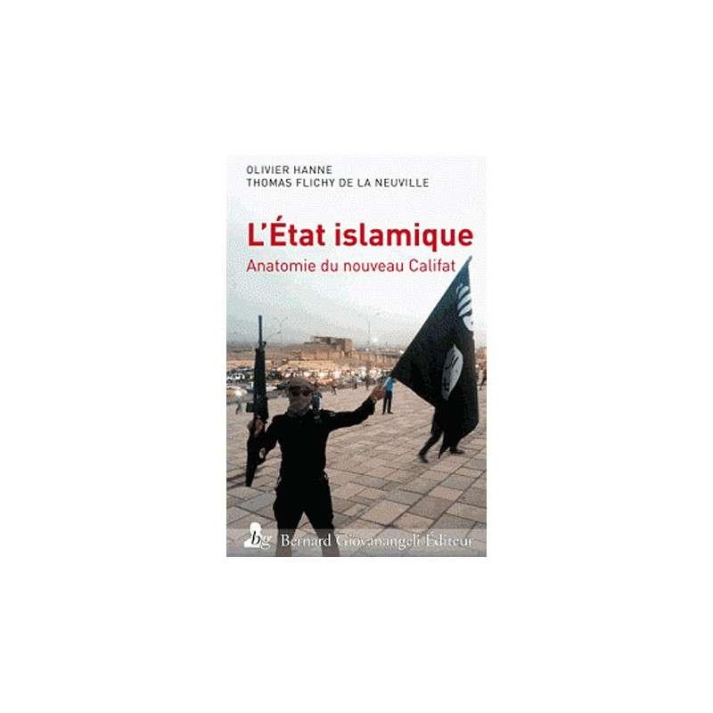 L ETAT ISLAMIQUE ANATOMIE DU NOUVEAU CALIFAT