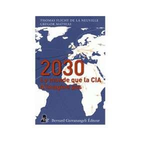 2030 : LE MONDE QUE LA CIA N'IMAGINE PAS