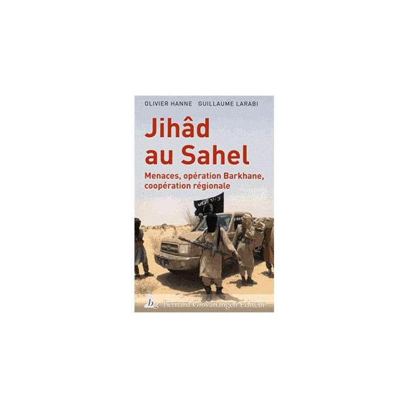JIHAD AU SAHEL MENACES OPERATION BARKHANE