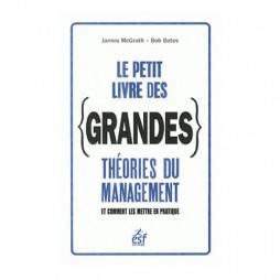 LE PETIT LIVRE DES GRANDES THEORIES DU MANAGEMENT