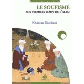 SOUFISME AUX PREMIERS TEMPS DE L'ISLAM (LE)