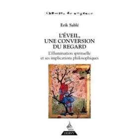 L'EVEIL, UNE CONVERSION DU REGARD : L'ILLUMINATION SPIRITUELLE ET SES IMPLICATIONS PHILOSOPHIQUES ALERTE