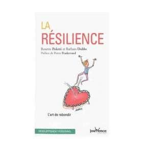 LA RÉSILIENCE : L'ART DE REBONDIR