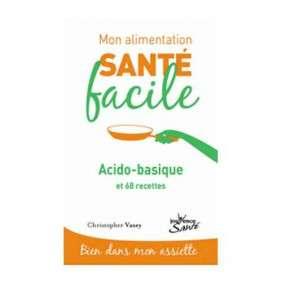 ACIDE BASIQUE ALIMENTATION SANTE FACILE
