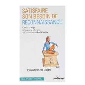 SATISFAIRE SON BESOIN DE RECONNAISSANCE : S'ACCEPTER ET ETRE ACCEPTE