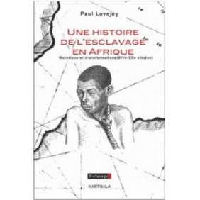 UNE HISTOIRE DE L'ESCLAVAGE EN AFRIQUE