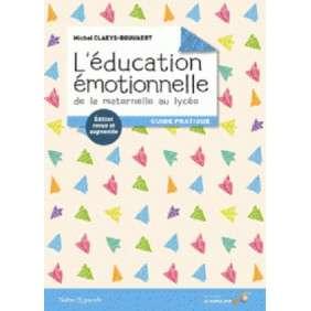L'EDUCATION EMOTIONNELLE : DE LA MATERNELLE AU LYCEE