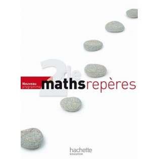 MATHS REPERES SECONDE - LIVRE ELEVE - NOUVELLE EDITION 2010