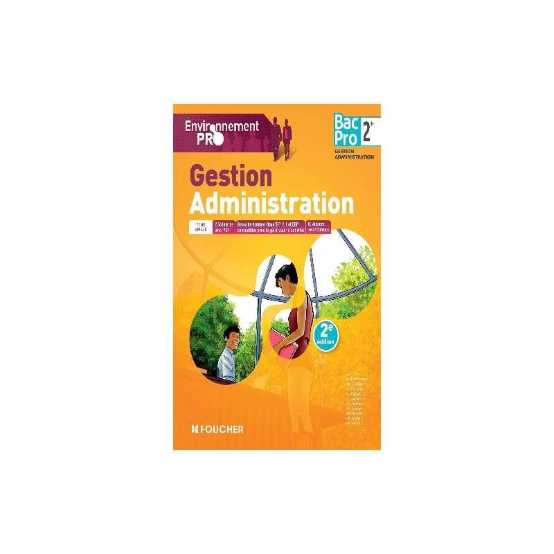 ENVIRONNEMENT PRO GESTION ADMINISTRATION 2DE BAC PRO - 2E EDITION