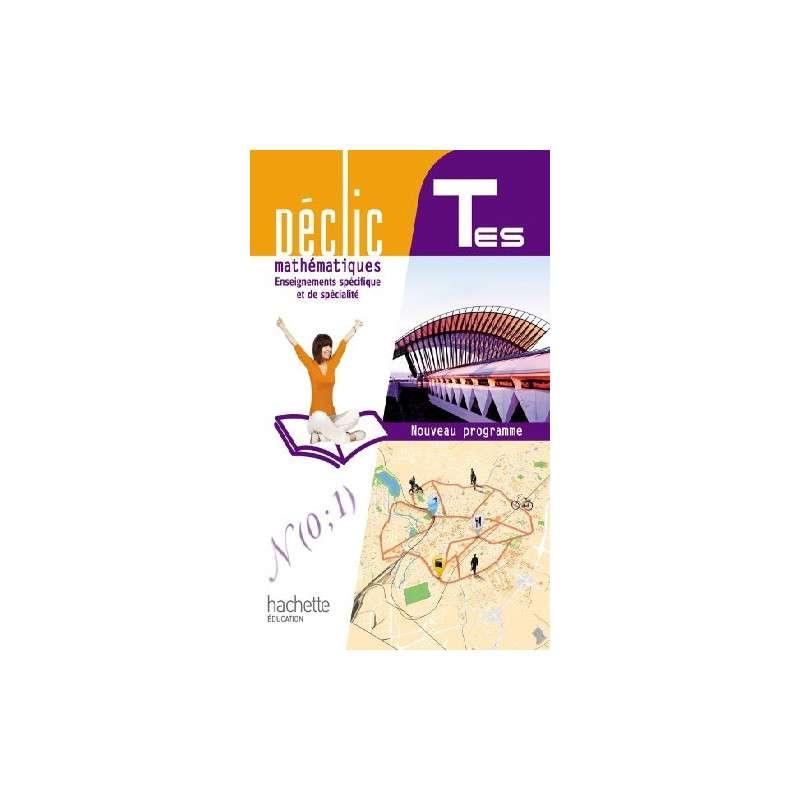 DECLIC MATHS TLES ES SPECIFIQUE ET SPECIALITE - LIVRE ELEVE FORMAT COMPACT - EDITION 2012