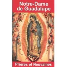 NOTRE-DAME DE LA GUADALUPE : PRIERES ET NEUVAINES