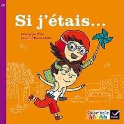 RIBAMBELLE CP SERIE VIOLETTE ED. 2014 - SI J'ETAIS... (ALBUM N 1)