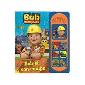 BOB LE BRICOLEUR - BOB ET SON EQUIPE