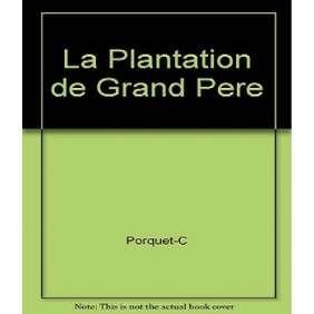 LA PLANTATION DE GRAND PÈRE