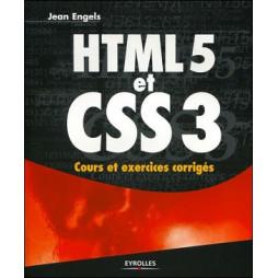 HTML5 ET CSS3. COURS ET EXERCICES CORRIGES.