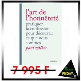 L'ART DE L'HONNêTETé : PRATIQUER LA CONFESSION POUR DéCOUVRIR CE QUE NOUS SOMMES ALERTE