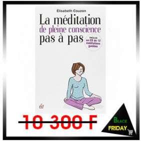 LA MEDITATION DE PLEINE CONSCIENCE PAS A PAS : DECOUVRIR ET EXPLORER LA MEDITATION DE PLEINE CONSCIENCE