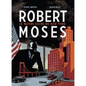 ROBERT MOSES - LE MAITRE CACHE DE NEW YORK - BD