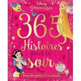 365 HISTOIRES POUR LE SOIR - POUR LES PETITES PRINCESSES