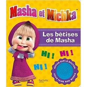 MASHA ET MICHKA - LIVRE SON - LES BETISES DE MASHA