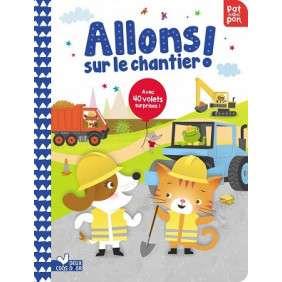 ALLONS SUR LE CHANTIER ! - AVEC 40 VOLETS SURPRISES !