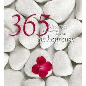365 MESSAGES D'INSPIRATION POUR UNE VIE HEUREUSE