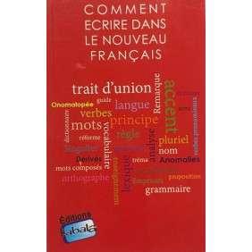 COMMENT ECRIRE DANS LE NOUVEAU Français