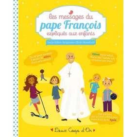 LES MESSAGES DU PAPE FRANCOIS EXPLIQUES AUX ENFANTS
