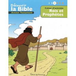 DECOUVRIR LA BIBLE - ANCIEN TESTAMENT - ROIS ET PROPHETES VOLUME 3