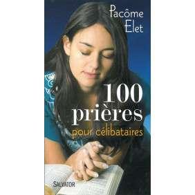 100 PRIERES POUR LES CELIBATAIRES