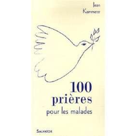 100 PRIERES ET MEDITATIONS POUR LES MALADES