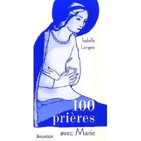 100 PRIERES AVEC MARIE