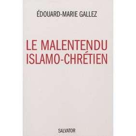 LE MALENTENDU ISLAMO-CHRETIEN, REPENSER LE DIALOGUE