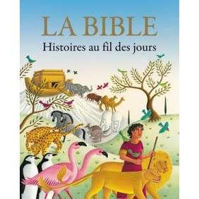 LA BIBLE, HISTOIRE AU FIL DES JOURS