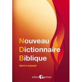 NOUVEAU DICTIONNAIRE BIBLIQUE. REVISE ET AUGMENTE