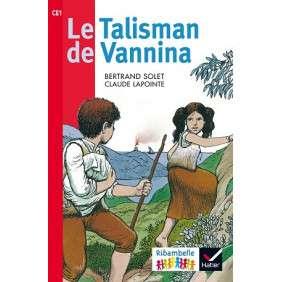 RIBAMBELLE CE1 SERIE ROUGE ED. 2016 - LE TALISMAN DE VANNINA (ALBUM N 5)
