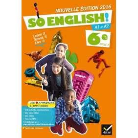 SO ENGLISH! ANGLAIS 6E ED. 2016 - MANUEL DE L'ELEVE