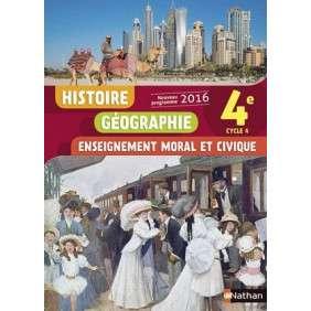 HISTOIRE GEOGRAPHIE - ENSEIGNEMENT MORAL ET CIVIQUE 4E 2016 - MANUEL DE L'ELEVE