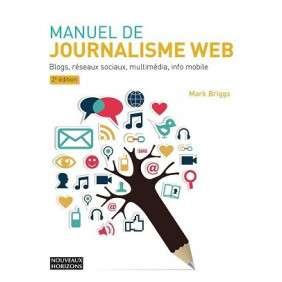 MANUEL DU JOURNALISME WEB 2E EDITION