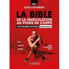 LA BIBLE DE LA MUSCULATION AU POIDS DE CORPS TOME 2 - SEANCES D'ENTRAINEMENT