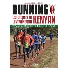 RUNNING LES SECRETS DE L'ENTRAINEMENT KENYAN - VOYAGE AU COEUR DE LA REUSSITE