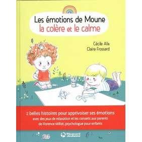 LES EMOTIONS DE MOUNE - LE CALME ET LA COLERE