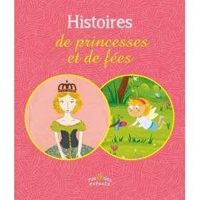 HISTOIRES DE PRINCESSES ET DE FEES