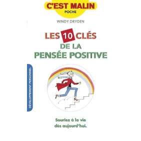 LES 10 CLES DE LA PENSEE POSITIVE C'EST MALIN