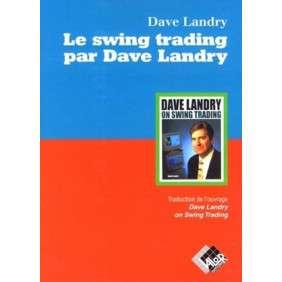 LE SWING TRADING PAR DAVE LANDRY